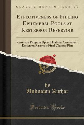 Effectiveness of Filling Ephemeral Pools at Kesterson Reservoir: Kesterson Program Upland Habitat Assessment; Kesterson Reservoir Final Cleanup Plan