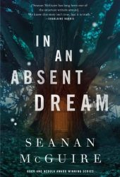 In an Absent Dream (Wayward Children, #4) Pdf Book