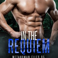 ~Release Day Review~In the Requiem (Metahuman Files #5) by Hailey Turner~