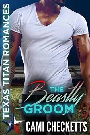 The Beastly Groom (Texas Titan Romances)