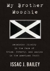 My Brother Moochie: Regaining Dignity in the Face of Crime, Poverty, and Racism in the American South Pdf Book