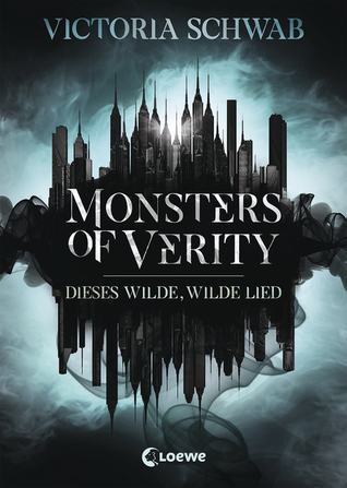 Dieses wilde, wilde Lied (Monsters of Verity, #1)