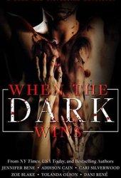 When the Dark Wins Pdf Book