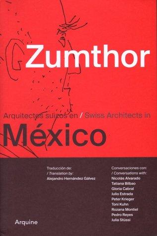 Peter Zumthor en México = Peter Zumthor in México