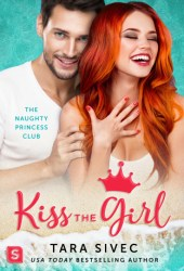 Kiss the Girl (The Naughty Princess Club, #3) Pdf Book