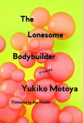 The Lonesome Bodybuilder: Stories Pdf Book