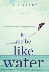 Let Me Be Like Water Pdf Book