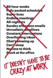 It Doesn't Have to Be Crazy at Work Pdf Book