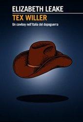 Tex Willer: Un cowboy nell'Italia del dopoguerra Pdf Book