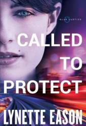 Called to Protect (Blue Justice #2) Pdf Book