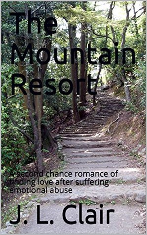 The Mountain Resort: A second chance romance of finding love after suffering emotional abuse (Kristen and Joe's Story Book 1)