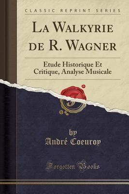 La Walkyrie de R. Wagner: �tude Historique Et Critique, Analyse Musicale