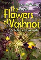 The Flowers of Vashnoi (Vorkosigan Saga, #14.1) Book Pdf