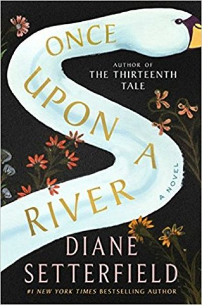 Book Cover of 'Once Upon a River' by Diane Setterfield - December New Release