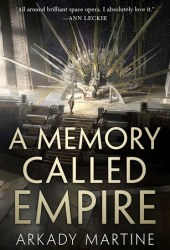 A Memory Called Empire (Teixcalaan, #1) Pdf Book