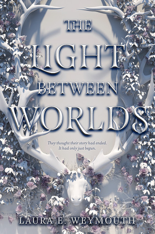 The Light Between Worlds by Laura E. Weymouth Book Cover
