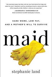 Maid: Hard Work, Low Pay, and a Mother's Will to Survive Book Pdf