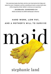 Maid: Hard Work, Low Pay, and a Mother's Will to Survive Pdf Book