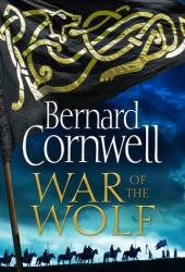 War of the Wolf (The Saxon Stories, #11) Pdf Book