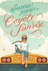 The Remarkable Journey of Coyote Sunrise Pdf Book