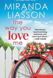 The Way You Love Me (Angel Falls, #2) Pdf Book