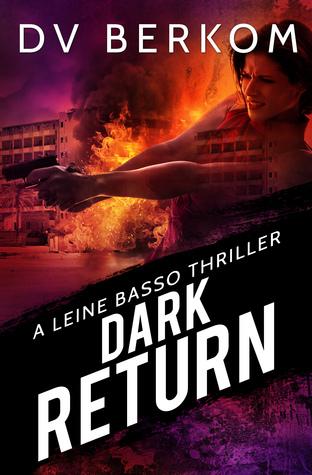 Dark Return (Leine Basso Thrillers, #6)