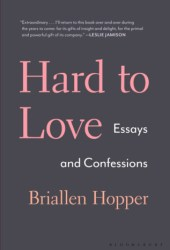 Hard to Love: Essays and Confessions Pdf Book