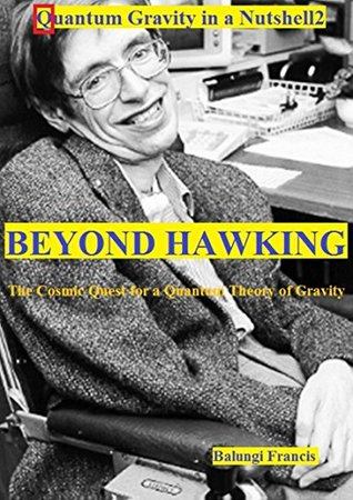 Quantum Gravity in a Nutshell2: Beyond Hawking-The Cosmic Quest for a Quantum Theory of Gravity