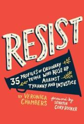 Resist: 35 Profiles of Ordinary People Who Rose Up Against Tyranny and Injustice Pdf Book