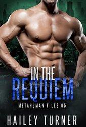 In the Requiem (Metahuman Files, #5) Pdf Book