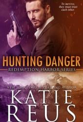 Hunting Danger (Redemption Harbor, #5) Pdf Book