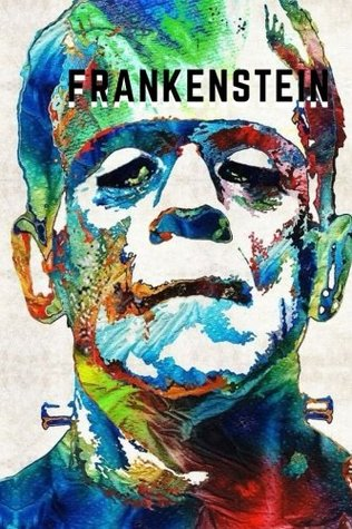 Frankenstein: is a novel written by English author Mary Shelley (1797-1851)