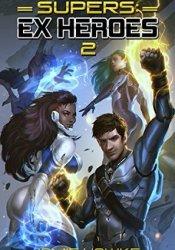 Supers - Ex Heroes 2 Pdf Book