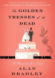The Golden Tresses of the Dead (Flavia de Luce #10) Pdf Book