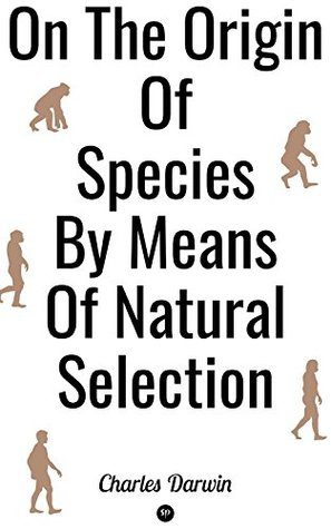 On the Origin of Species by Means of Natural Selection: The Cornerstone of the Evolutionary Biology
