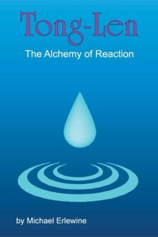 Tong-Len: The Alchemy of Reactions: The Alchemy of Reactions