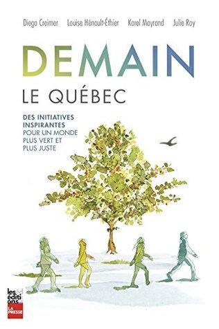 Demain, le Québec: Des initiatives inspirantes pour un monde plus vert et plus juste