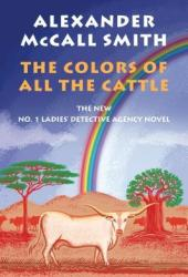 The Colors of All the Cattle (No. 1 Ladies' Detective Agency #19) Pdf Book