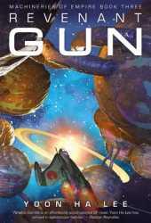 Revenant Gun (The Machineries of Empire, #3) Pdf Book