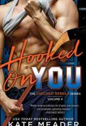 Hooked On You (Chicago Rebels, #4) Pdf Book