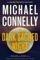 Dark Sacred Night (Renée Ballard, #2; Harry Bosch, #21; Harry Bosch Universe, #31) Pdf Book