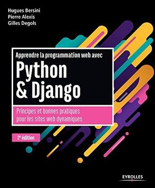 Apprendre la programmation web avec Python et Django: Principes et bonnes pratiques pour les sites web dynamiques (Noire)