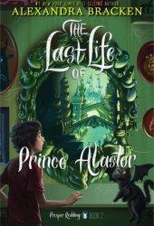 The Last Life of Prince Alastor (The Dreadful Tale of Prosper Redding #2)