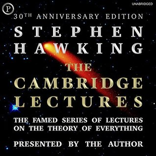 The Cambridge Lectures: The Famed Series of Lectures on the Theory of Everything