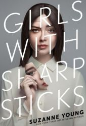 Girls with Sharp Sticks (Girls with Sharp Sticks, #1) Pdf Book