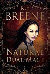 Natural Dual-Mage (Magical Mayhem Book 3) Book Pdf