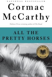 All the Pretty Horses (The Border Trilogy, #1) Pdf Book