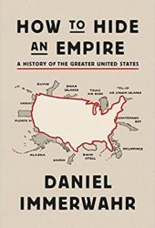 How to Hide an Empire: A History of the Greater United States Pdf Book