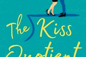 The Kiss Quotient Review: Adorable and Steamy Own Voices Story