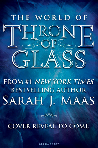 The World of Throne of Glass
